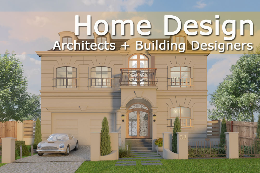 Home Design   Architects + Building Designers
