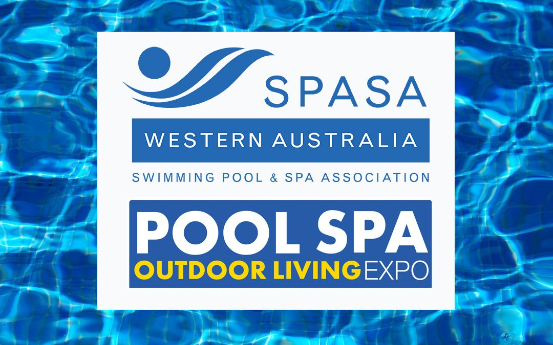 SPASA WA Pool, Spa & Outdoor Living Expo – March, 2019